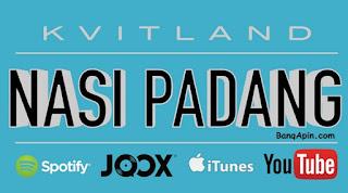 Kvitland Video dan lirik nasi padang