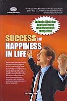 Judul Buku : SUCCESS AND HAPPINESS IN LIFE Rahasia Bijak dan Inspiratif yang akan Mengubah Hidup Anda