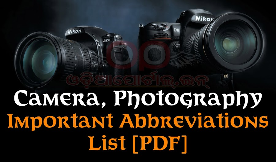 Important Abbreviations and Acronyms List For World of Photography, Here is the list of some important Abbreviations and acronyms for the World of Photography. The list includes full forms of various frequently used Codes in Camera Technology and Photography World.
