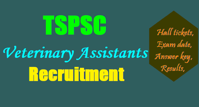 TSPSC Veterinary Assistants Recruitment,Exam date,Hall tickets, Answer key,Results
