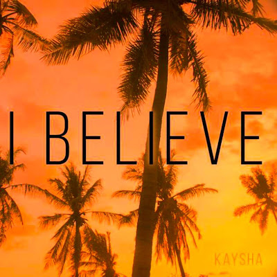 Kaysha - I Believe [KIZOMBA] [DOWNLOAD MP3 /2018]