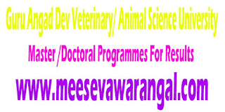 Guru Angad Dev Veterinary/ Animal Science University Software for Master /Doctoral Programmes For Results