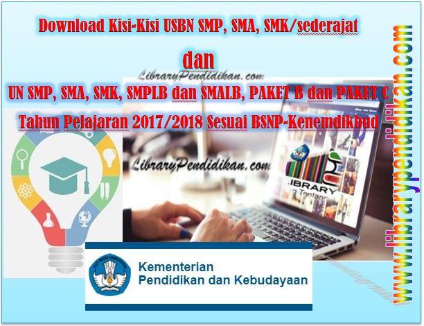 Download Kisi-Kisi USBN SMP, SMA, SMK/sederajat dan UN SMP, SMA, SMK, SMPLB dan SMALB, PAKET B dan PAKET C Tahun Pelajaran 2017/2018 Sesuai BSNP-Kemendikbud