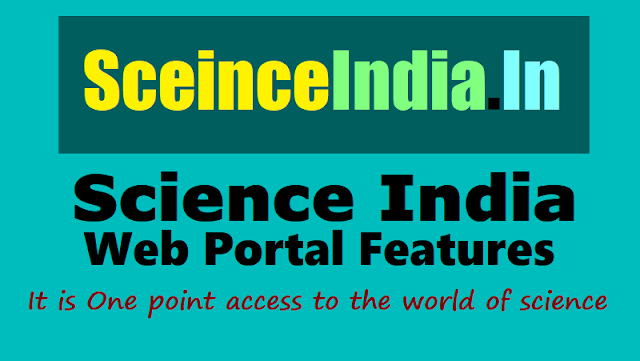 sceinceindia.in web portal features, science india web portal is one point access to the world of science,www.scienceindia.in,science india web portal is students blog for understanding science,it's tends