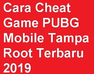 Bagaimana cara cheat Game PUBG Mobile terbaru Cara Cheat Game PUBG Mobile Tampa Root Terbaru 2020