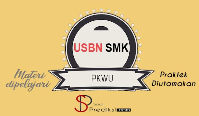Latihan Soal dan Kunci Jawaban USBN PKWU SMK 2019