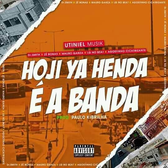 Utiniel Musik - Hoji Ya Henda É A Banda (Feat. Dr Smith, Zé Bonas, Mauro Ganza, Lg No Beat & Agostinho Cicatrizante) (Afro House)