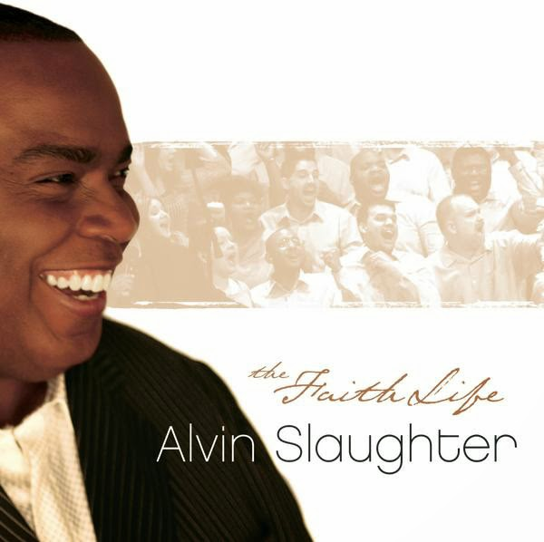 Alvin Slaughter-The Faith Life-