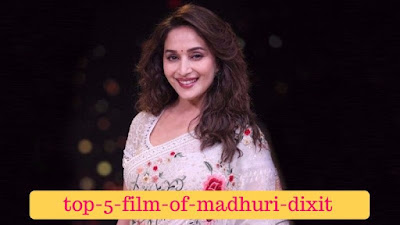top-5-film-of-madhuri-dixit, mydailysolution