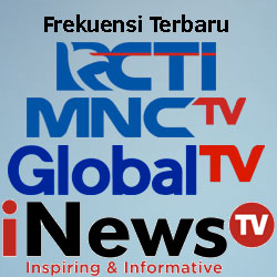 Frekuensi Terbaru RCTI, MNCTV, Global TV dan iNews TV Format MPEG2 dan MPEG4