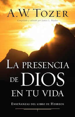 A.W.Tozer-La Presencia De Dios En Tu Vida-