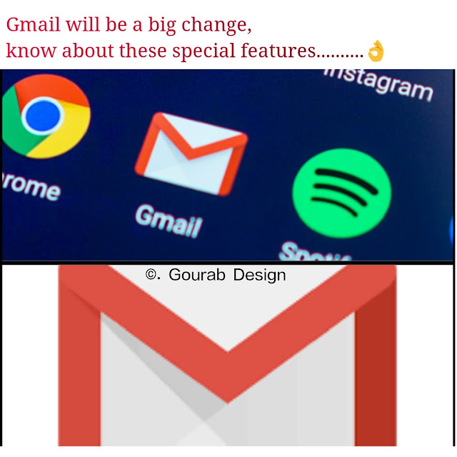 Gmail Will Be a Big Change, Know About These Special Features