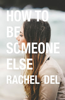 Cover Reveal | How To Be Someone Else by Rachel Del