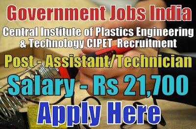 CIPET Recruitment 2018 Apply Here for Staff Posts
