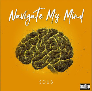 New Music: Sdub - Navigate My Mind Featuring Doggface