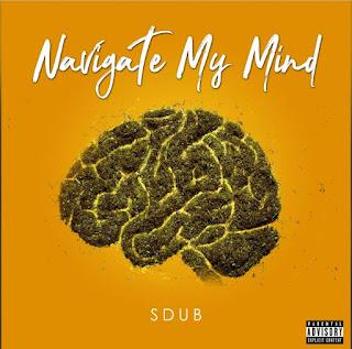 New Music: Sdub - Navigate My Mind Featuring Doggface