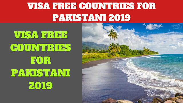 VISA FREE COUNTRIES FOR PAKISTANI 2019