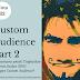 Letupkan Jualan 300% dengan Custom Audience