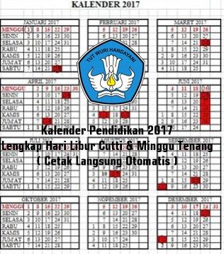 Kalender Pendidikan 2017 Lengkap Hari Libur Cutti & Minggu Tenang ( Cetak Langsung Otomatis )