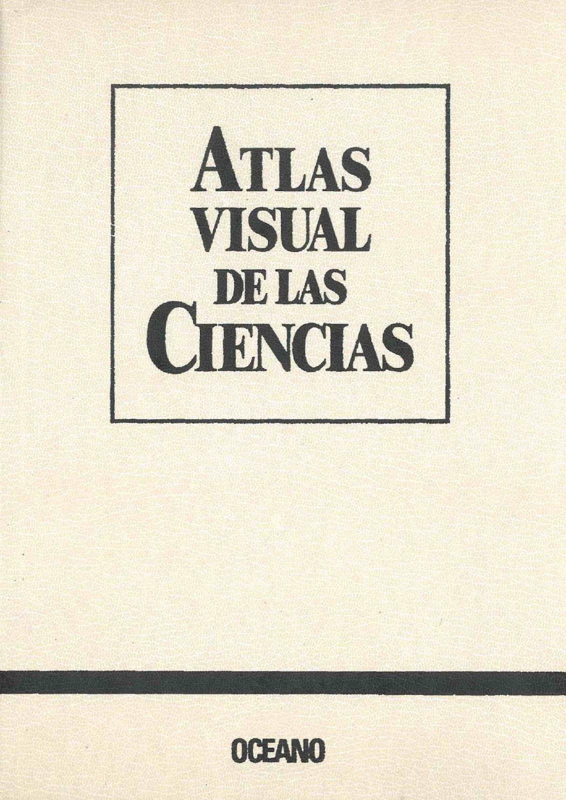Libros, Revistas, Intereses : Atlas Visual de las Ciencias