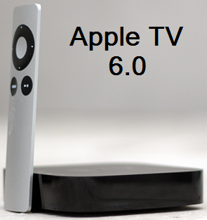 Apple TV 6.0 Update