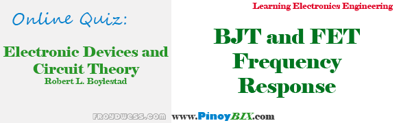 Practice Quiz in BJT and FET Frequency Response