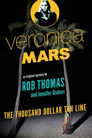 Veronica Mars - The Thousand Dollar Tan Line cover