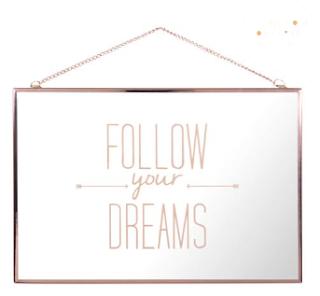 http://www.maisonsdumonde.com/FR/fr/produits/fiche/miroir-en-metal-cuivre-20-x-30-cm-follow-your-dreams-157346.htm