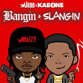 June & Kae One - Bangin & Slangin (2017) - Album Download, Itunes Cover, Official Cover, Album CD Cover Art, Tracklist