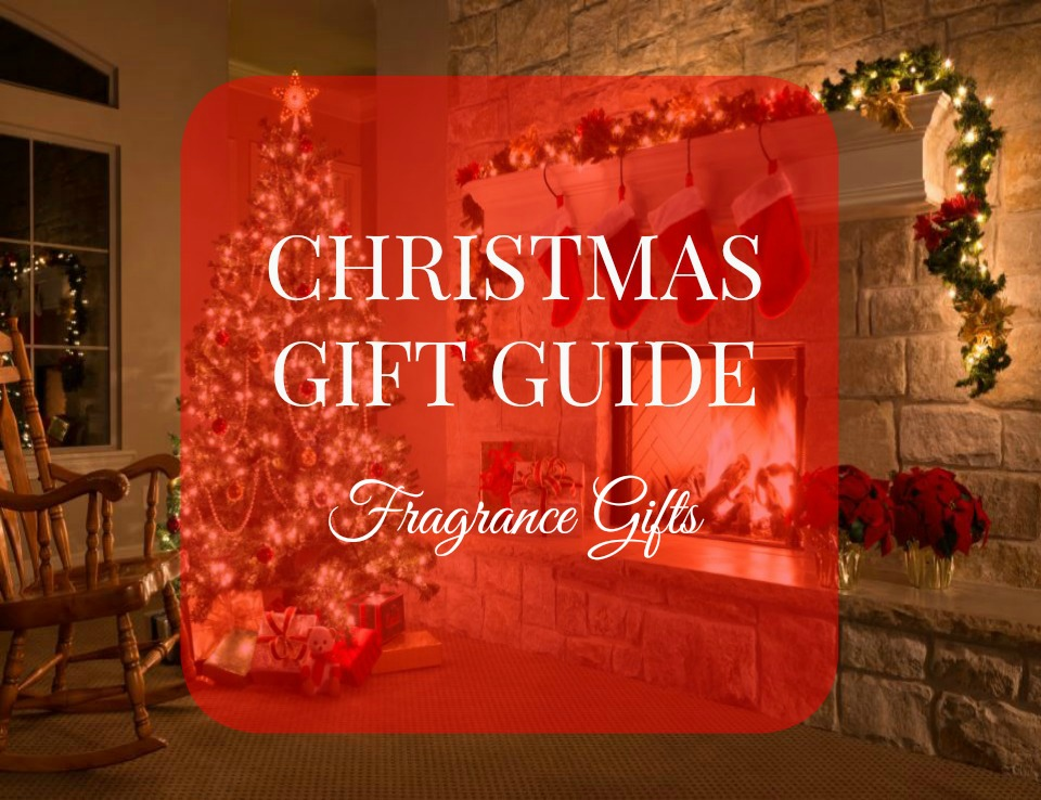 Christmas Gift Guide Fragrance Gifts
