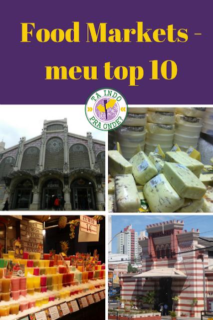 Melhores e mais lindos food markets pelo mundo!