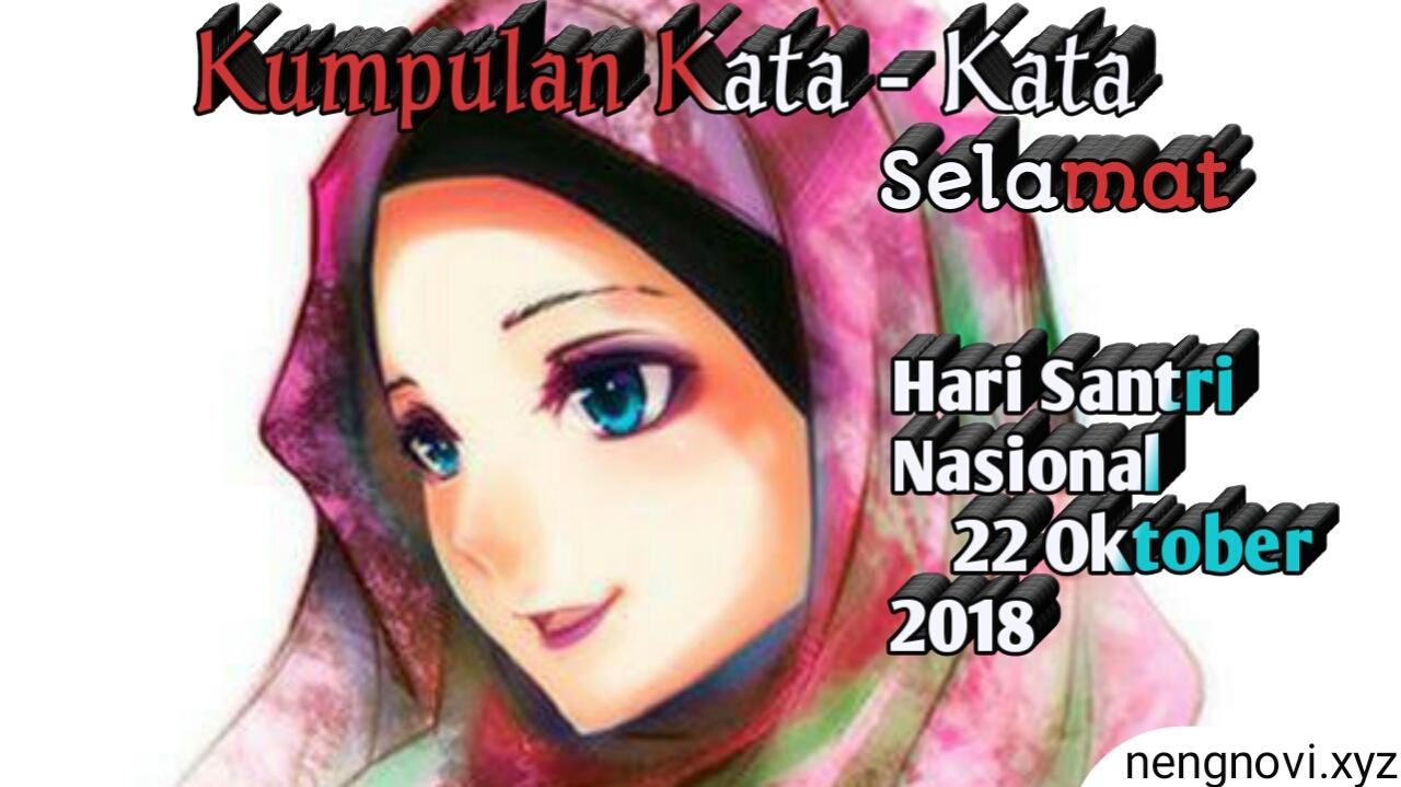 20 Kumpulan Kata Kata Hari Santri Nasional 22 Oktober 2018 Terbaru
