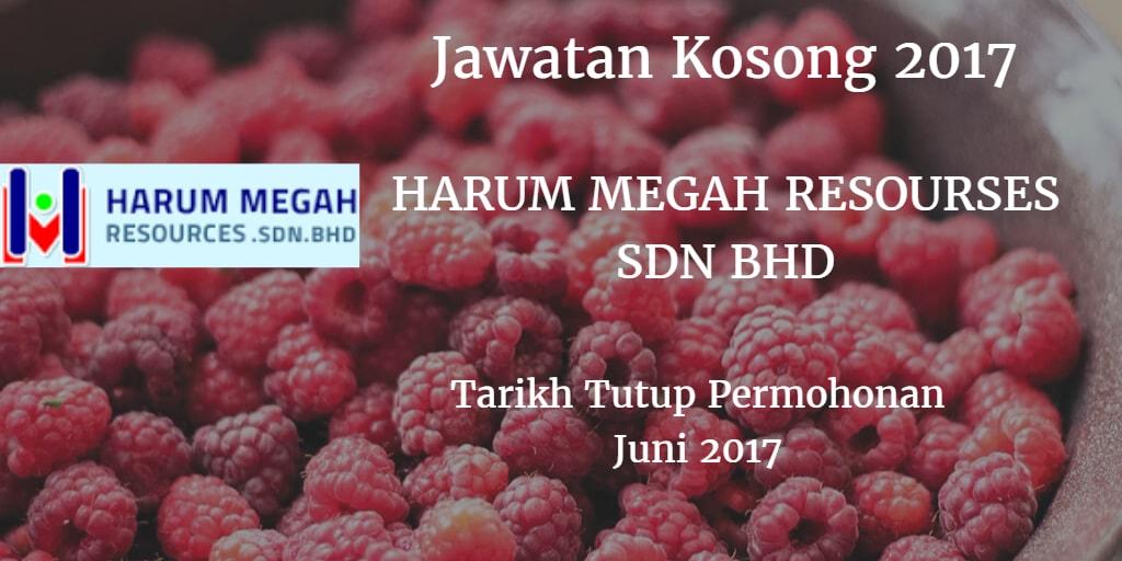Jawatan Kosong HARUM MEGAH RESOURCES SDN BHD Juni 2017