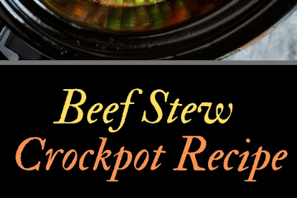 BEEF STEW CROCKPOT RECIPE