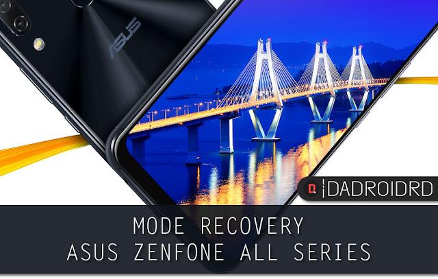 Cara akses Mode Recovery Asus Zenfone, Bagaimana cara memasuki Mode Recovery Asus Zenfone, Cara agar Asus Zenfone masuk ke Mode Recovery, Mode Recovery di Asus Zenfone
