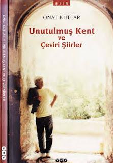Onat Kutlar - Unutulmuş Kent ve Çeviri Şiirler