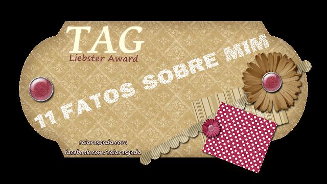 TAG Liebster Award - 11 fatos sobre mim