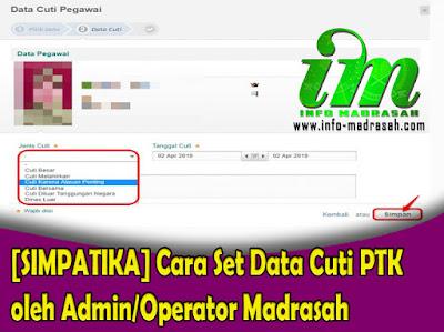 """Panduan ini diperuntuhkan bagi admin madrasah untuk melakukan pencatatan data cuti PTK selain itu juga bertujuan agar dapat mengakomodir para PTK untuk merubah data Cuti kepegawaian.  Berikut panduan  Set Cuti Kepegawaian yang dilakukan oleh Admin/Operator Madrasah :  Login sebagai Admin/Operator Madrasah/Sekolah pada layanan http://simpatika.kemenag.go.id/ LOGIN PTK-ADMIN Setelah berhasil login, pilih layanan SIMPATIKA MADRASAH. Pilih menu Sekolah >> Absensi, Kemudian klik Lihat Cuti Muncul laman daftar cuti kepegawaian, Silahkan klik ikon """"+""""  untuk menambahkan data cuti PTK. Pilih PTK yang diset cuti pada daftar Guru. Isikan Data Cuti PTK Berupa Jenis Cuti dan Tanggal Cuti yang digunakan, Jika sudah sesuai maka Klik Simpan.  Berikut contoh hasil penambahan data cuti PTK.  Untuk Melihat Data Cuti Pegawai, terdapat 2 pilihan yang dapat dimunculkan pada daftar Cuti PTK, PTK yang sedang melaksanakan Cuti dan PTK yang sudah berakhir masa Cutinya.  Untuk mengedit data cuti yang sudah ditambahkan, silahkan pilih PTK yang sudah diset data cutinya  klik ikon panah ke bawah dan pilih ikon pensil / Ubah Data Cuti. Kemudian isikan sesuai yang data yang diinginkan.  Sedangkan untuk menghapus data cuti,  silahkan melakukan langkah no. 9 kemudian pilih Hapus Data Cuti."""