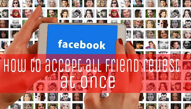 facebook me sabhi friend request ek baar me kaise accept kare