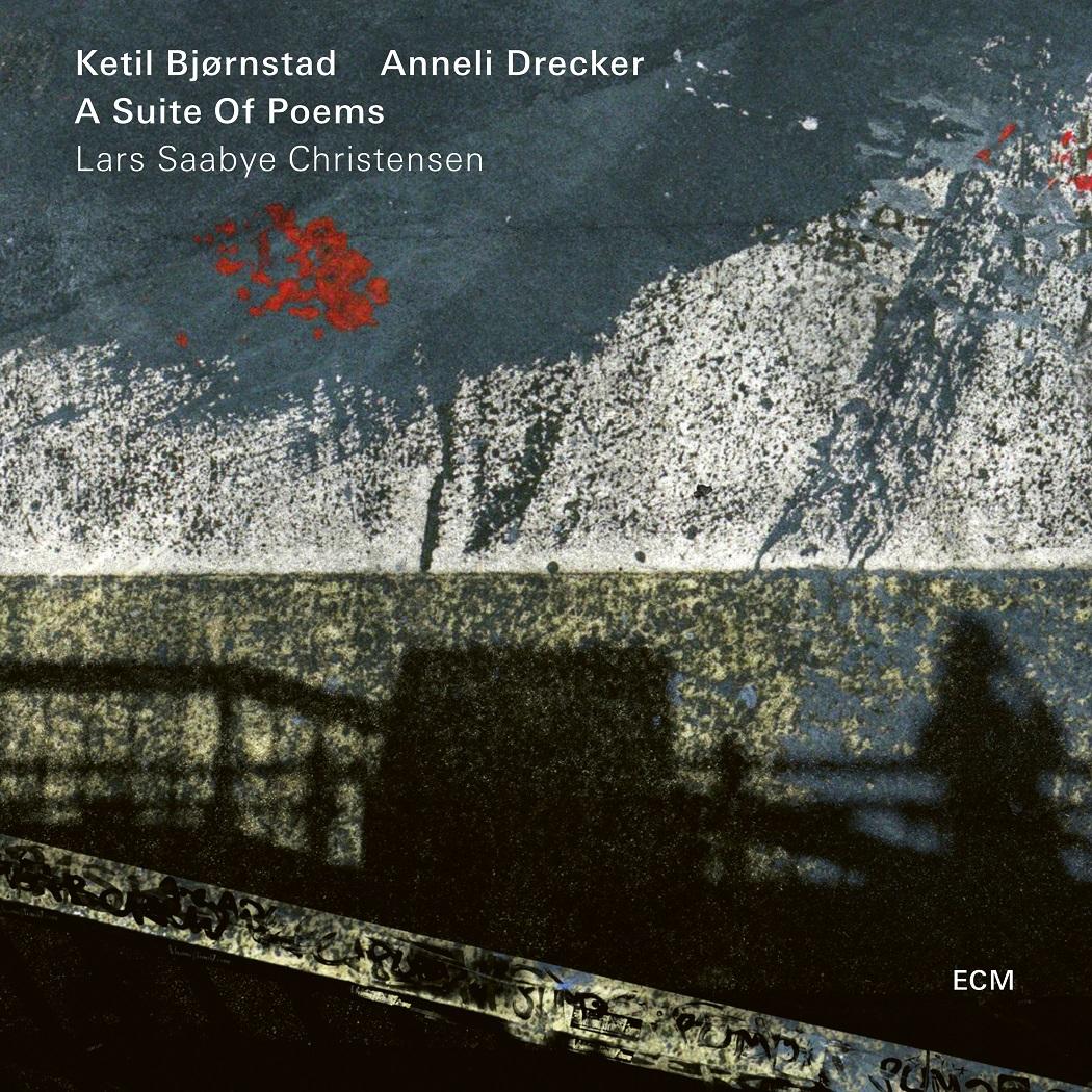 Ketil Bjornstad Anneli Drecker A Suite Of Poems Ecm