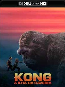 Kong – A Ilha da Caveira 2017 Torrent Download – BluRay 4K 2160p 5.1 Dublado / Dual Áudio