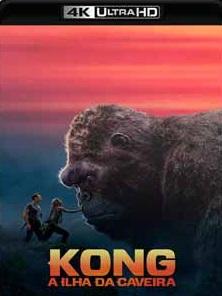 Kong – A Ilha da Caveira 2017 Torrent Download – BluRay 4K 2160p 5.1 Dublado / Dual Áudio
