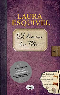 LIBRO - El Diario De Tita : Laura Esquivel Como Agua Para Chocolate 2 (Suma de Letras - 19 mayo 2016) NOVELA | Edición papel & digital ebook kindle Comprar en Amazon España