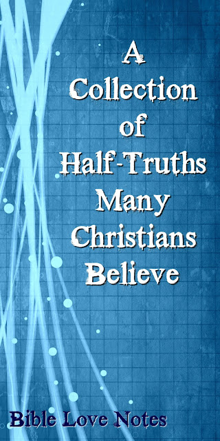 This is a collection of devotions addressing half-truths that many Christians believe.