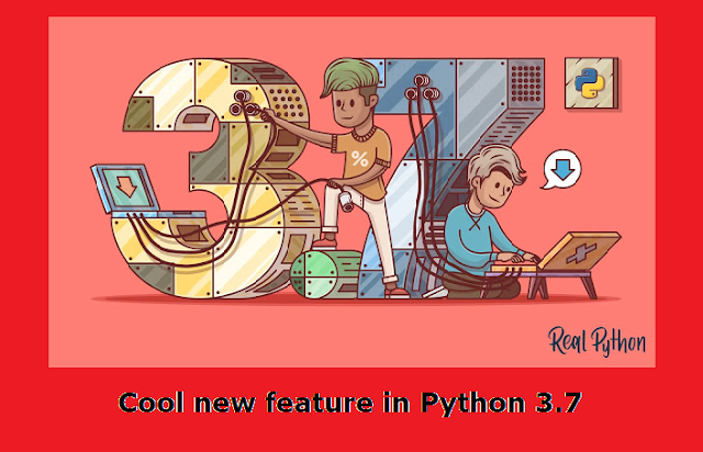 new version of python 3.7, cool new features in ptyhon