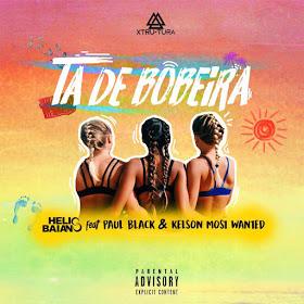 DJ Helio Baiano - Ta De Bobeira (feat. Paul Black & Kelson Most Wanted)
