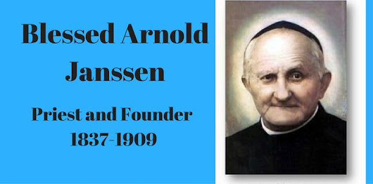 Blessed Arnold Janssen Priest and Founder 1837 – 1909