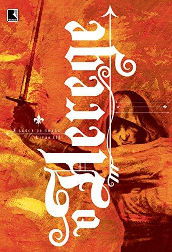 O herege - A busca do Graal Bernard Cornwell