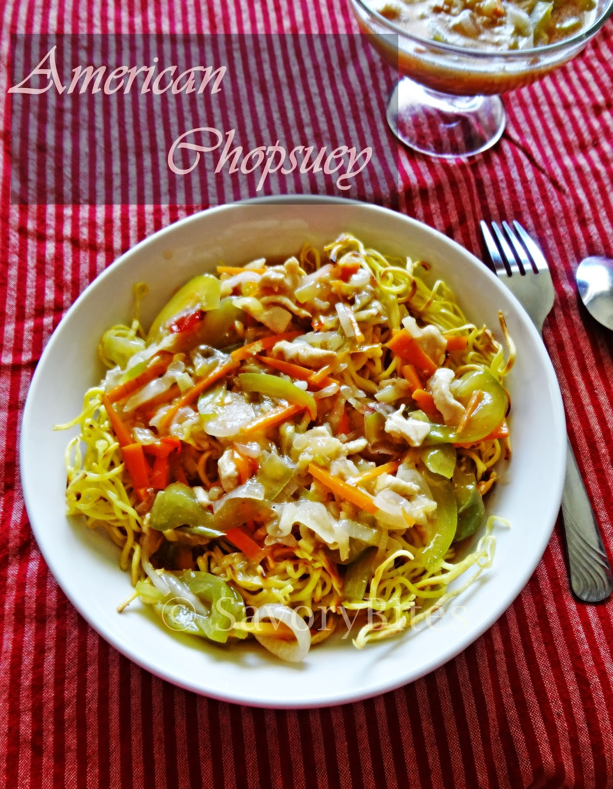American Chopsuey Chowmein Noodles Indo Chinese Chicken Noodles