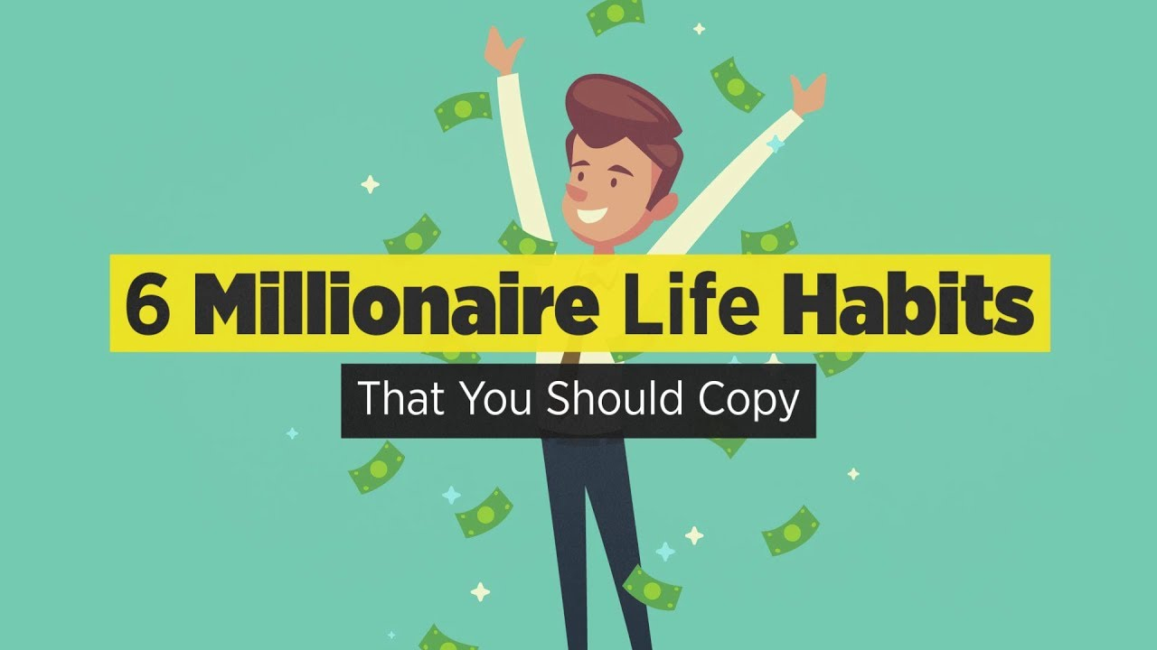 6 Habits Of Rich People That You Should Copy [video]